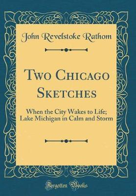 Two Chicago Sketches by John Revelstoke Rathom