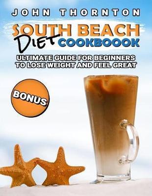 South Beach Diet Cookbook by John Thornton