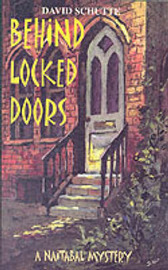 Behind Locked Doors by David Schutte