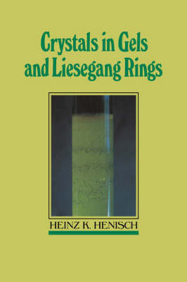 Crystals in Gels and Liesegang Rings by Heinz K. Henisch image