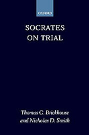 Socrates on Trial by Thomas C Brickhouse