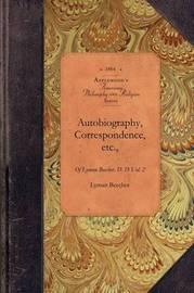 Autobio & Correspond of Lyman Beecher, V2 by Lyman Beecher