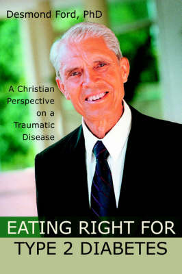 Eating Right for Type 2 Diabetes: A Christian Perspective on a Traumatic Disease by Desmond Ford image