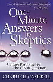 One-minute Answers to Skeptics by Charlie H Campbell image