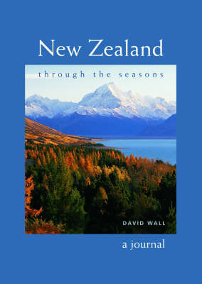 New Zealand Through the Seasons: A Journal by David Wall image