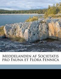 Meddelanden AF Societatis Pro Fauna Et Flora Fennica by Societas Pro Flora Fauna Et Fennica