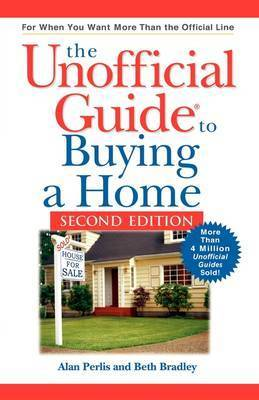 The Unofficial Guide to Buying a Home, Second Edit Ion by Alan Perlis