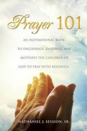 Prayer 101 by Sr Nathaniel J Session