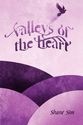 Valleys of the Heart by Shane Sim image