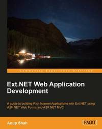 Ext.NET Web Application Development by Anup Kantilal Shah