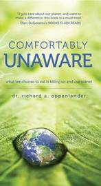 Comfortably Unaware by Richard A Oppenlander