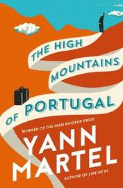 The High Mountains of Portugal by Yann Martel