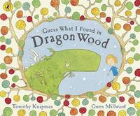 Guess What I Found in Dragon Wood by Timothy Knapman image
