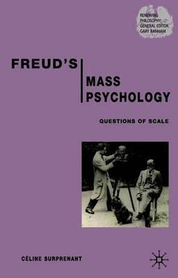 Freud's Mass Psychology by Celine Surprenant