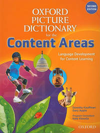 Oxford Picture Dictionary for the Content Areas: Monolingual Dictionary by Dorothy Kauffman