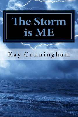 The Storm Is Me by Kay Cunningham image