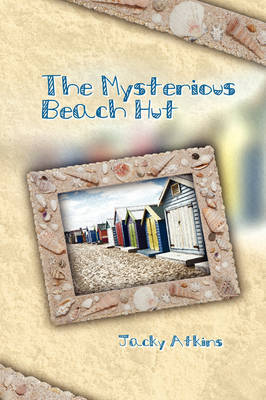 The Mysterious Beach Hut by Judy Atkins image