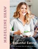 A Year of Beautiful Eating by Madeleine Shaw