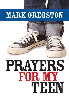 Prayers for My Teen by Mark Gregston image