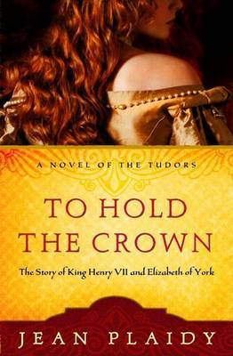 To Hold the Crown to Hold the Crown by Jean Plaidy