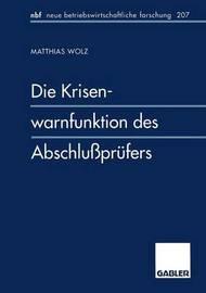 Die Krisenwarnfunktion Des Abschlussprufers by Matthias Wolz