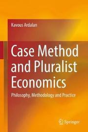 Case Method and Pluralist Economics by Kavous Ardalan