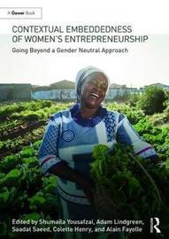 Contextual Embeddedness of Women's Entrepreneurship by Shumaila Y. Yousafzi