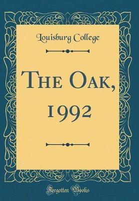 The Oak, 1992 (Classic Reprint) by Louisburg College
