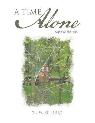 A Time Alone by T W Gilbert