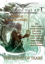 The Scent of Tears by Adrian Tchaikovsky