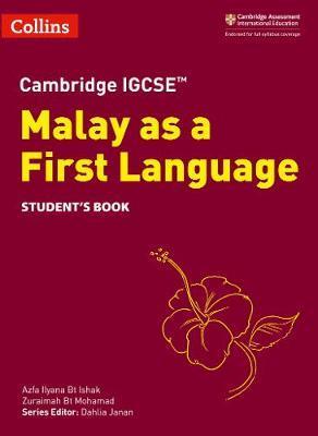 Cambridge IGCSE (TM) Malay as a First Language Student's Book by Azfa Ilyana Bt Ishak