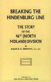 Breaking the Hindenburg Line: The Story of the 46th (North Midland) Division by Raymond E. Priestly image