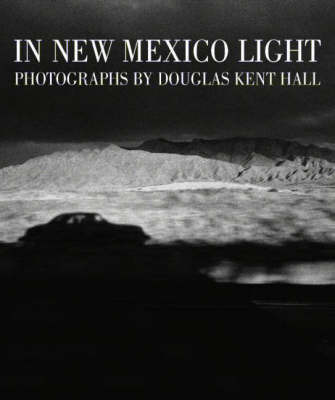 In New Mexico Light by Douglas Kent Hall