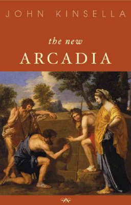 New Arcadia Poems by Kinsella John