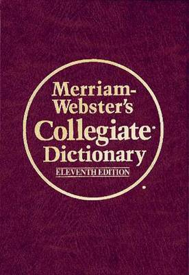 Merriam Webster's Collegiate Dictionary by Merriam Webster