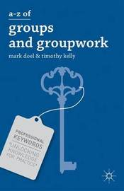 A-Z of Groups and Groupwork by Mark Doel