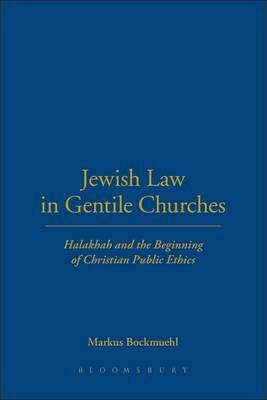 Jewish Law in Gentile Churches by Markus Bockmuehl image
