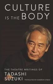 Culture is the Body by Tadashi Suzuki