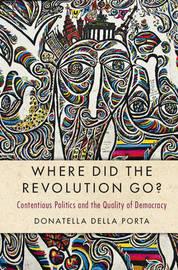 Where Did the Revolution Go? by Donatella della Porta