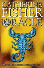 The Oracle Sequence: The Oracle by Catherine Fisher