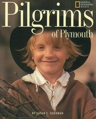 Pilgrims of Plymouth by Susan E Goodman