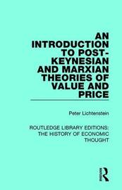 An Introduction to Post-Keynesian and Marxian Theories of Value and Price by Peter M. Lichtenstein