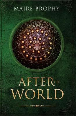 After the World by Maire Brophy