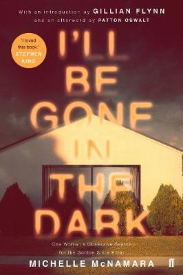 I'll Be Gone in the Dark by Michelle McNamara image
