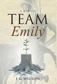 Team Emily by J.G. Wilson