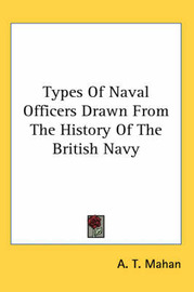 Types Of Naval Officers Drawn From The History Of The British Navy by A.T. Mahan image