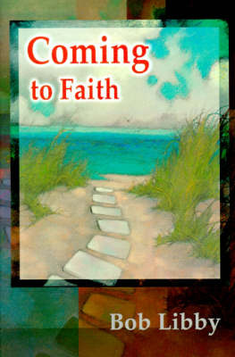 Coming to Faith by Bob Libby image