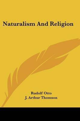Naturalism and Religion by Rudolf Otto