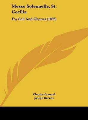 Messe Solennelle, St. Cecilia: For Soli and Chorus (1896) by Charles Gounod