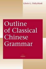 Outline of Classical Chinese Grammar by Edwin G. Pulleyblank image